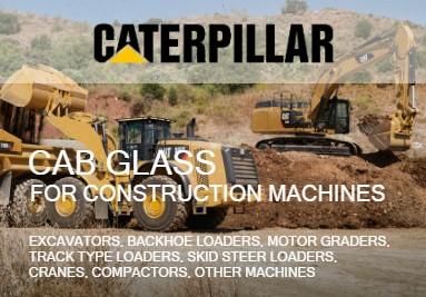 Cab Glass For Caterpillar Construction Machines: Excavators, Loaders, Graders